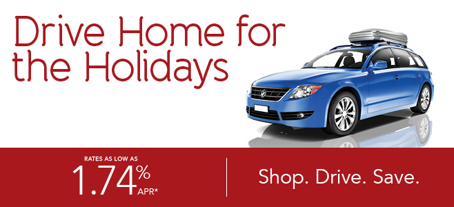 Drive home for the holidays. Auto loan rates as low as 1.74%