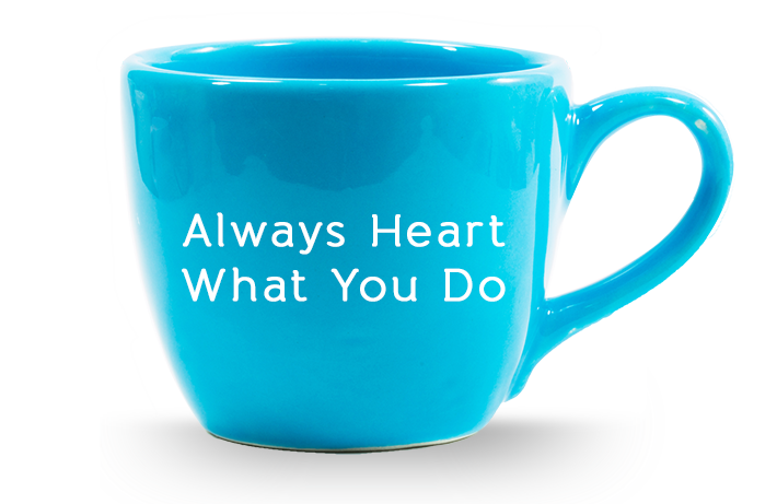 Always Heart What You Do Coffee Mug